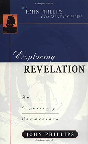Exploring Revelation (John Phillips Commentary Series)