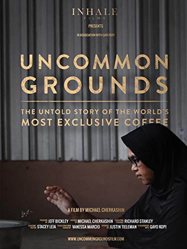 Uncommon Grounds: The Untold Story of the World's Most Exclusive Coffee