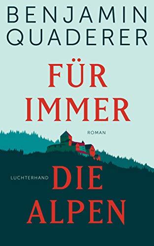 Für immer die Alpen: Roman