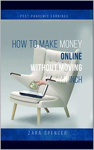 Post Pandemic Earnings: Make Money Online without moving an inch (English Edition)
