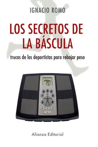 Los secretos de la báscula: Trucos de los deportistas para rebajar peso (Libros Singulares (Ls))
