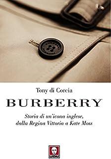 Burberry: Storia di un'icona inglese, dalla Regina Vittoria a Kate Moss (Le comete) (Italian Edition)