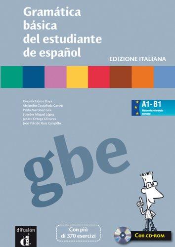 Gramatica basica del estudiante de espanol. Per le Scuole superiori