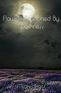 Flowers Beckoned By Darkness