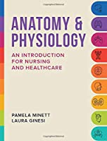 Anatomy & Physiology: An introduction for nursing and healthcare