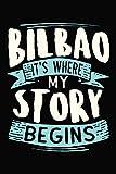 Bilbao It's where my story begins: DIN A5 110 Seiten gepunktetes, leeres Notizbuch Inspiration Journal Reise Tagebuch Motivation Zitat Kollektion