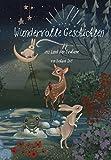 Wundervolle Geschichten ins Land der Träume: Inspirierende Gute Nacht Geschichten über innere Stärke, Mut und Selbstvertrauen zum Vorlesen und Selberlesen ab 3 Jahren