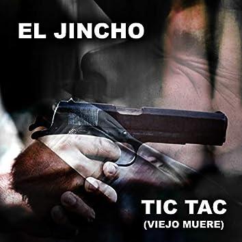 Tic Tac (Viejo Muere)