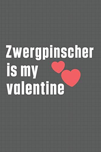 Zwergpinscher is my valentine: For Zwergpinscher Dog Fans