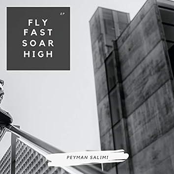 Fly Fast Soar High
