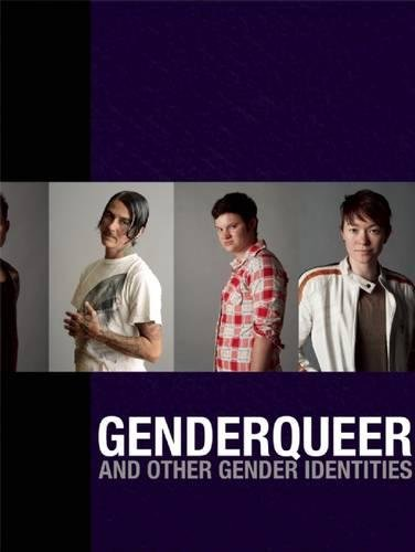Genderqueer: And Other Gender Identities