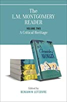 A Critical Heritage (The L.M. Montgomery Library)