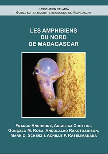 FRE-LES AMPHIBIENS DU NORD DE (Association Vahatra Guides Sur La Diversite Biologique De Madagascar)