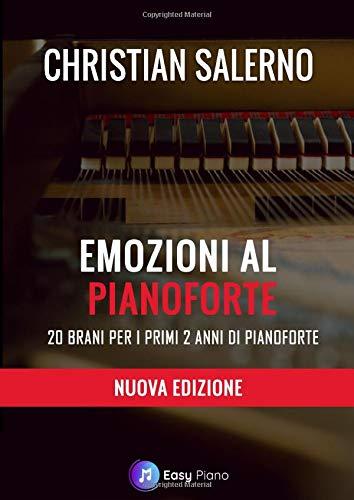 Emozioni al Pianoforte: 20 Brani per i primi 2 anni di Pianoforte