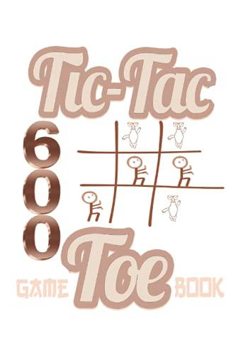 Tic Tac Toe Game Book: Amusant et défi de jouer à plus de 600 jeux pendant que vous voyagez Camping Road-trip Activité familiale