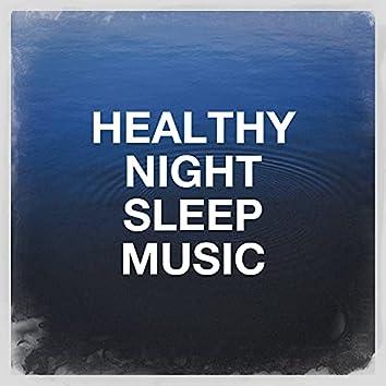 Healthy Night Sleep Music