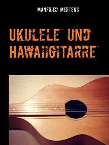 Ukulele und Hawaiigitarre: Kurzroman
