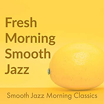 Fresh Morning Smooth Jazz