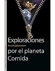 Exploraciones Por El Planeta Comida (SIN FRONTERAS)