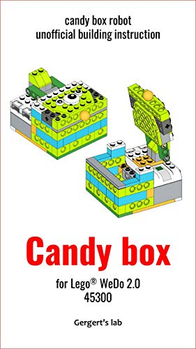 Candy box for Lego WeDo 2.0 45300 instruction (Build Wedo Robots — a series of instructions for assembling robots with wedo 45300 Book 22) (English Edition)