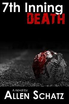 7th Inning Death (Marshall Connors Series Book 2) by [Allen Schatz]