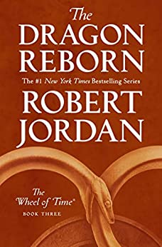 The Dragon Reborn: Book Three of 'The Wheel of Time' by [Robert Jordan]
