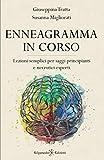 Enneagramma in corso: Lezioni semplici per saggi principianti e nevrotici esperti