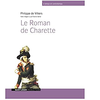 Le Roman de Charrette                   De :                                                                                                                                 Philippe de Villiers                               Lu par :                                                                                                                                 Étienne Dalher                      Durée : 13 h et 42 min     10 notations     Global 4,7