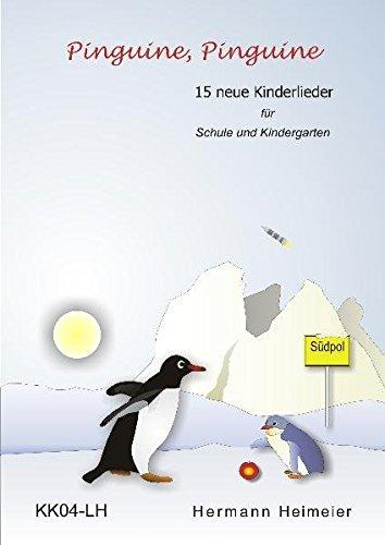 Pinguine, Pinguine: 15 neue Kinderlieder für Schule und Kindergarten