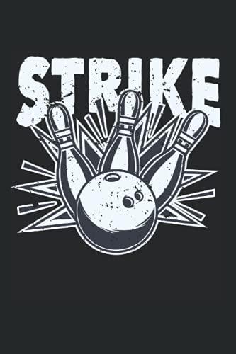 Strike: DIN A5 Liniert 120 Seiten / 60 Blätter Notizbuch Notizheft Notiz-Block Lustige Bowling Bekleidung zum bowlen für Bowler Verein