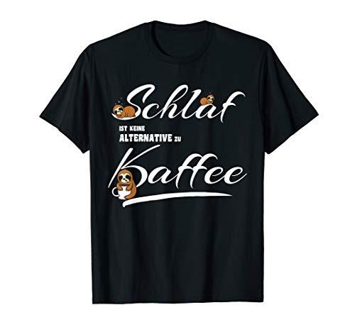 Kaffee Faultier Design | Schlaf ist keine Alternative | Fun T-Shirt