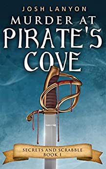 Murder at Pirate's Cove: An M/M Cozy Mystery (Secrets and Scrabble Book 1) by [Josh Lanyon]