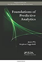 Foundations of Predictive Analytics (Chapman & Hall/Crc Data Mining and Knowledge Discovery Series)