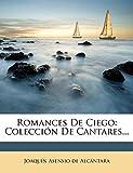 Romances De Ciego: Colección De Cantares...: Coleccin De Cantares...