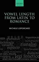 Vowel Length from Latin to Romance (Oxford Studies in Diachronic and Historical Linguistics)