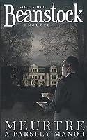 Beanstock enquête - Meurtre à Parsley Manor (1) - Un cosy mystery