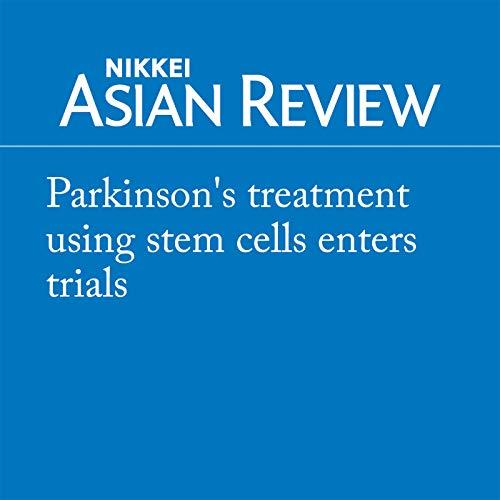 『Parkinson's treatment using stem cells enters trials』のカバーアート