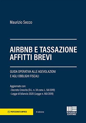 AirBnB e tassazione affitti brevi. Guida operativa alle agevolazioni e agli obblighi fiscali