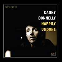 Happily Undone by Danny Donnelly