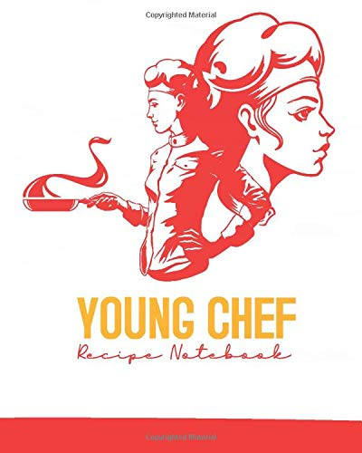 Young Chef Recipe Keeper Blank Recipe Book with Recipe Template For Girls: Make Your Own Cookbook fo
