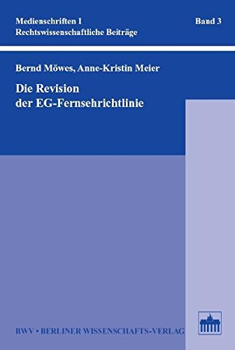 Die Revision der EG-Fernsehrichtlinie (Medienschriften I / Rechtswissenschaftliche Beiträge)