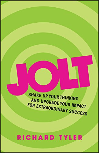 Jolt: Shake Up Your Thinking and Upgrade Your Impact for Extraordinary Success (English Edition)