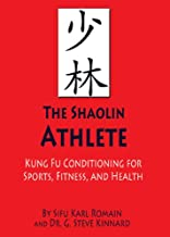 The Shaolin Athlete (Fung Fu Conditioning for Sports, Fitness, and Health)