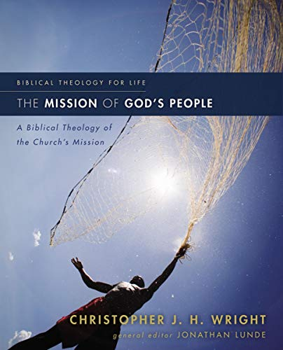 Mission of God's People, The: A Biblical Theology of the Church's Mission