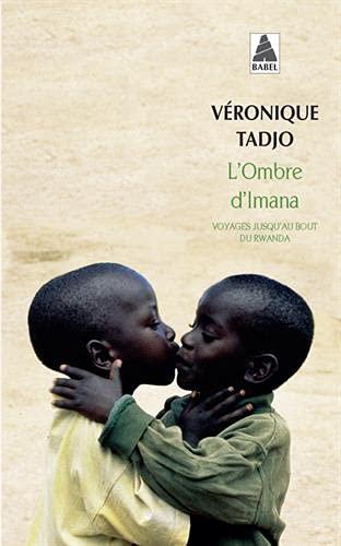 L'ombre d'imana: Voyages jusqu'au bout du Rwanda (Babel) (French Edition)