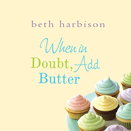 When in Doubt, Add Butter audiobook cover art