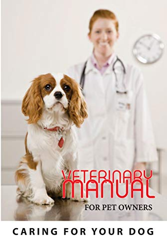 Veterinary Manual For Pet Owners- Caring For Your Dog: Animal & Pet Care (English Edition)