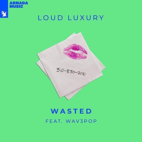 Loud Luxury feat. WAV3POP