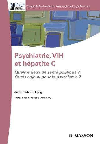 Psychiatrie, VIH et hépatite C: Quels enjeux de santé publique ? Quels enjeux pour la psychiatrie ? (MA.PSYCHIATRIE) (French Edition)