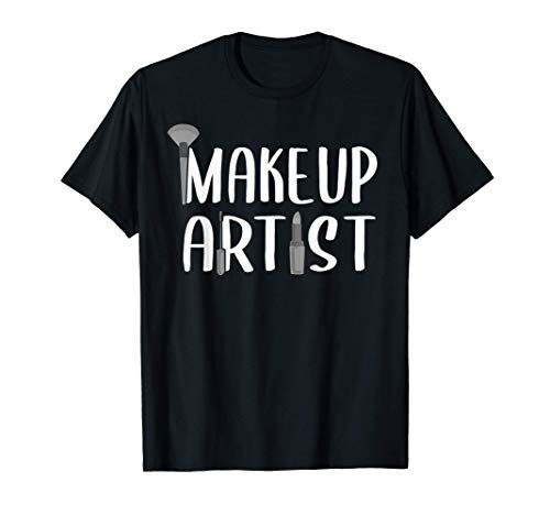 Funny Makeup Artist Gift For Women Beautician Cosmetic Lover T-Shirt